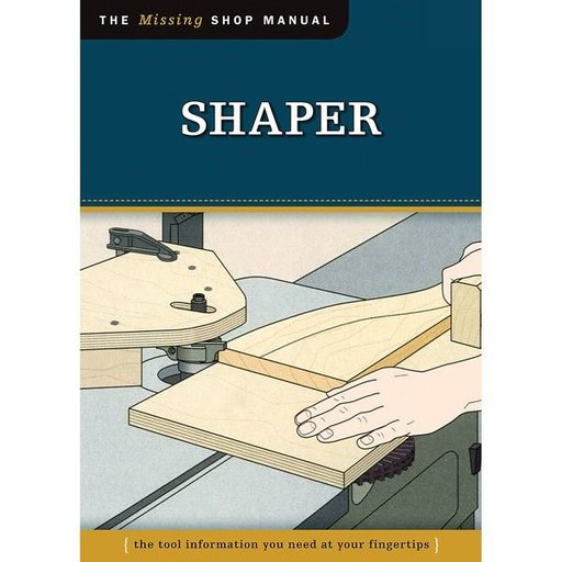 View a Larger Image of The Missing Shop Manual Shaper