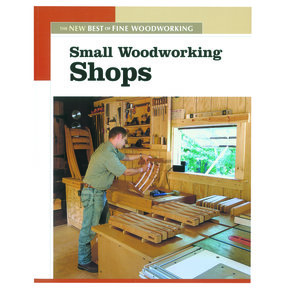 The New Best of Fine Woodworking - Small Woodworking Shops
