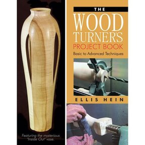 The Woodturner's Project Book: Basic to Advanced Techniques