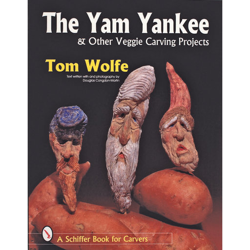 View a Larger Image of The Yam Yankee and Other Veggie Carving Projects