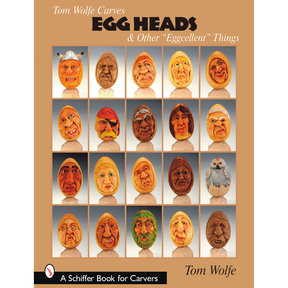 "Tom Wolfe Carves Egg Heads and Other ""Eggcellent"" Things"