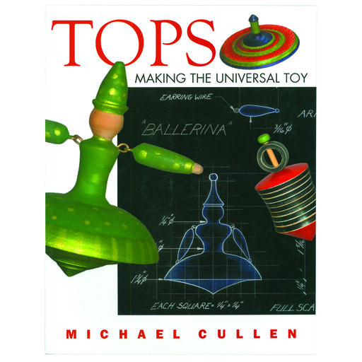 View a Larger Image of Tops: Making the Universal Toy