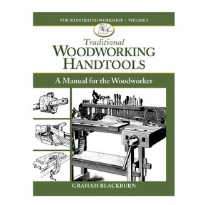 Traditional Woodworking Handtools Volume 2 A Manual for the Woodworker