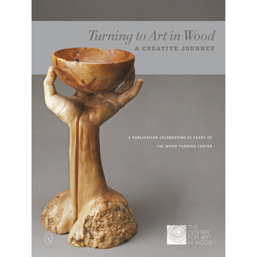 View a Larger Image of Turning to Art in Wood: A Creative Journey