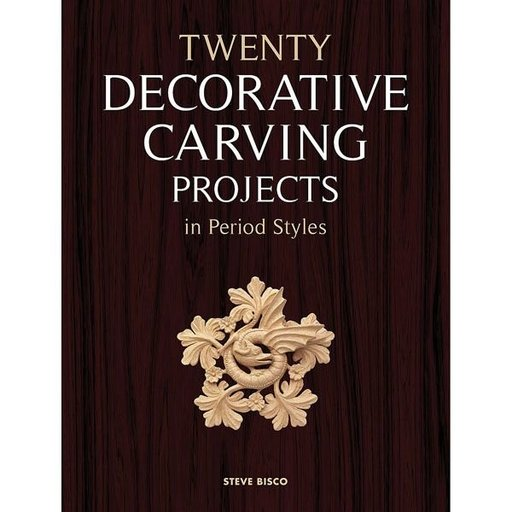 View a Larger Image of Twenty Decorative Carving Projects in Period Styles