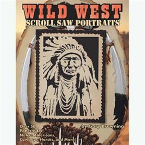 Wild West Scroll Saw Portraits: Over 50 Patterns for Native Americans, Cowboys & Buffalo
