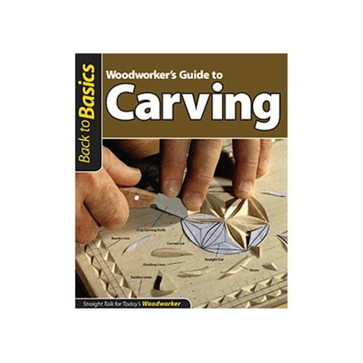 View a Larger Image of Woodworker's Guide to Carving (Back to Basics)