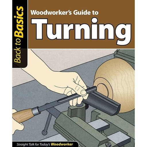 View a Larger Image of Woodworker's Guide to Turning (Back to Basics)