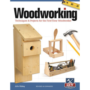 Woodworking Techniques and Projects for the First-Time Woodworker Revised