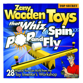 Zany Wooden Toys that Whiz, Spin, Pop and Fly